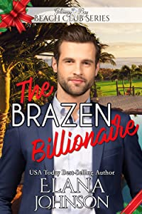 The Brazen Billionaire (Clean Billionaire Beach Club Romance Book 4)