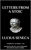 Letters from a Stoic: Complete (Letters 1 - 124) Adapted for the Contemporary Reader (Harris Classics)