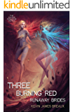 Three Burning Red Runaway Brides (The Water Kingdom Book 3)