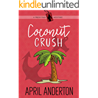 Coconut Crush: A Press Pass Mystery (Press Pass Mysteries Book 3)