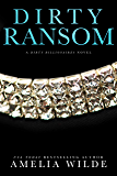 Dirty Ransom (Dirty Billionaires Book 4)