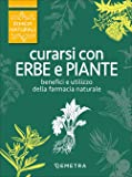 Curarsi con erbe e piante. Benefici e utilizzo della farmacia naturale: 1