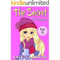 THE SECRET - Book 6: The Outcome: Diary Book for Girls 9 - 12