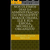 Nos últimos dias da administração do presidente Barack Obama, ele e sua esposa, Michelle, organizou