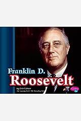 Franklin D. Roosevelt (Presidential Biographies) Kindle Edition