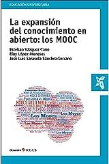 La expansión del conocimiento en abierto: los MOOC (Educación Universitaria) (Spanish Edition) Kindle Edition