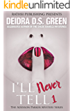 I'll Never Tell (The Addison Parker Mysteries Book 1)