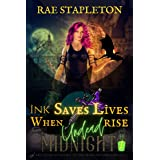 Ink Saves Lives When Undead Rise: A Why Choose Academy Romance (Midnight Arcanum Academy Book 1)