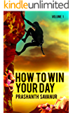 Daily Habits: How To Win Your Day: Your Days Define Your Destiny