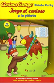 Jorge el curioso y la pinata / Curious George Pinata Party Spanish/English Bilingual Edition