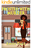 Frosted With Murder (A Soulful Bliss Mystery Book 1)