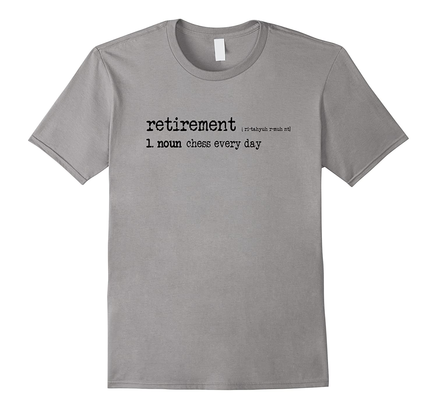 Chess Shirt Retirement Chess Every Day-TH