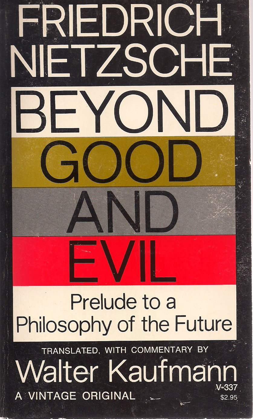 Beyond Good and Evil: Prelude to a Philosophy of the Future, Friedrich Nietzsche