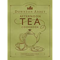 The Official Downton Abbey Afternoon Tea Cookbook: Teatime Drinks, Scones, Savories...