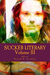 Sucker Literary Vol. III (Sucker Literary Anthology Book 3) Kindle Edition