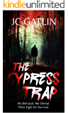 The Cypress Trap: A Florida Suspense Thriller