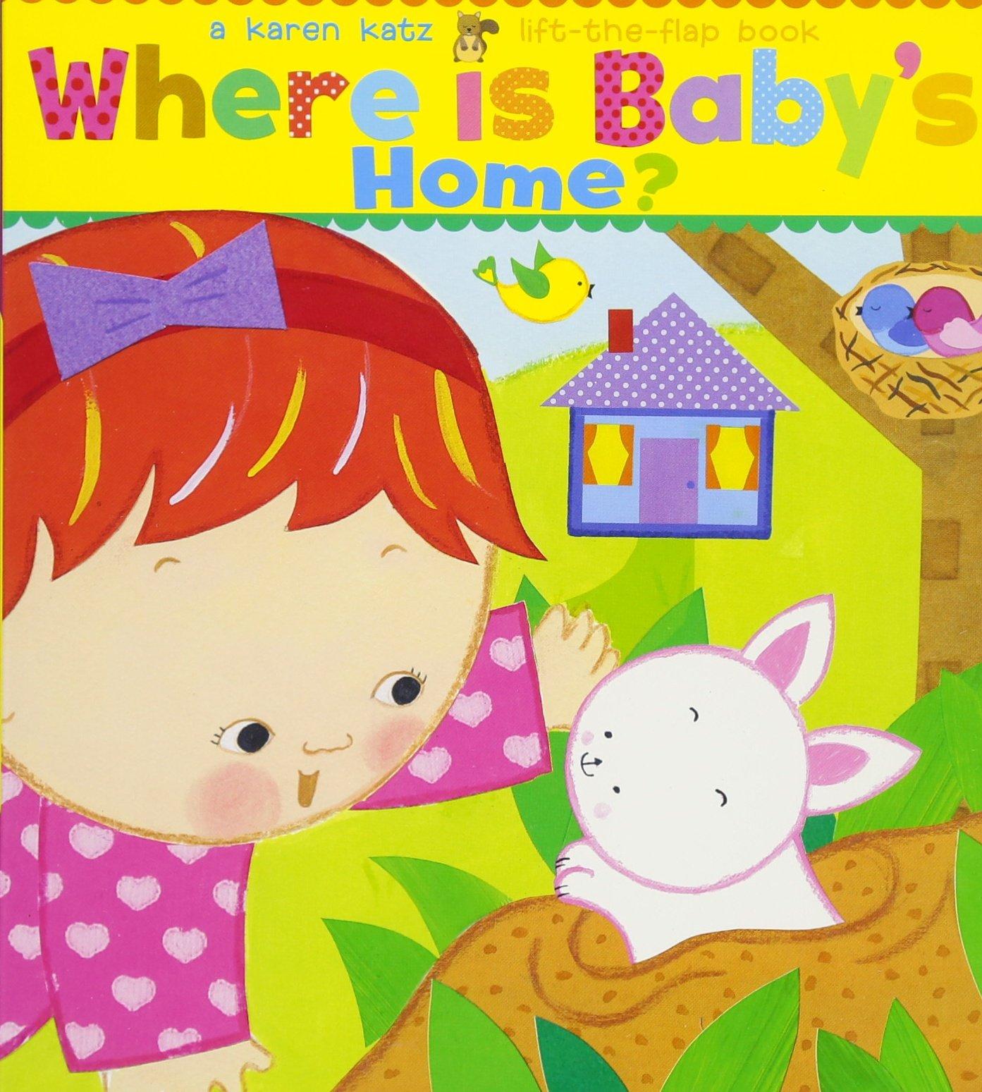 where-is-baby-s-home-a-karen-katz-lift-the-flap-book-karen-katz-lift-the-flap-books