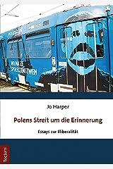Polens Streit um die Erinnerung: Essays zur Illiberalität (German Edition) Kindle Edition