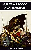 Corsarios y marineros: El tesoro del presidente del Paraguay,  El continente misterioso, Los corsarios de las Bermudas, Dos abordajes y Las extraordinarias ... de Piedra» (Clásicos salgarianos nº 8)