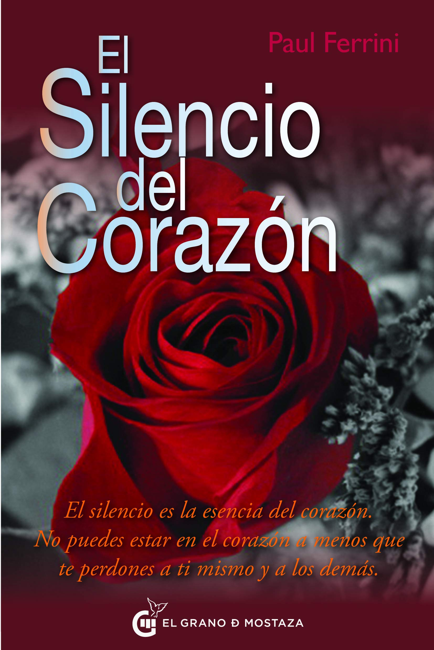 Silencio del corazon, El (Spanish Edition): Paul Ferrini ...