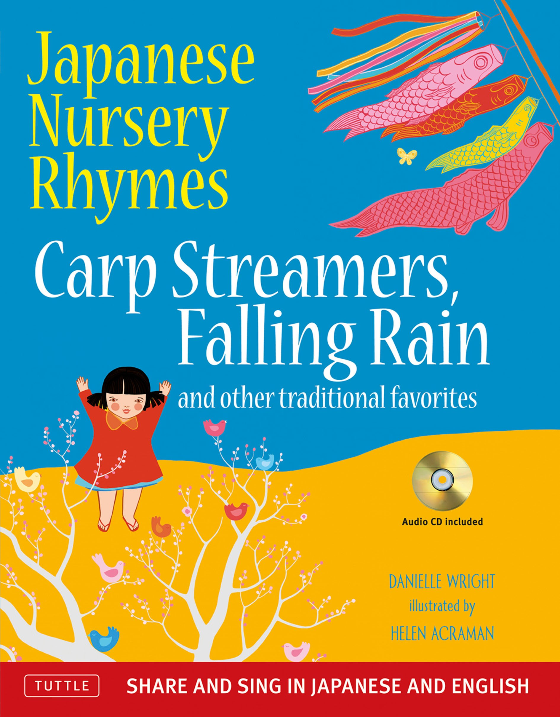 Japanese Nursery Rhymes: Carp Streamers, Falling Rain and Other Traditional Favorites (Share and Sing in Japanese & English; includes Audio CD) by Wright Danielle