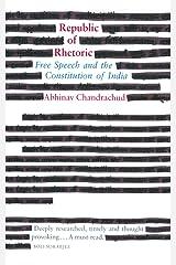 Republic of Rhetoric: Free Speech and the Constitution of India Hardcover