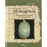 100 Jeroglíficos: Introducción al mundo del Antiguo Egipto