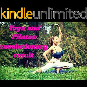 Yoga and Pilates: revolutionary result