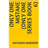 Only One Mistake (Only One Series Book 6)