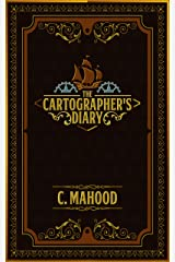 The Cartographer's Diary: A Steampunk Journal Kindle Edition