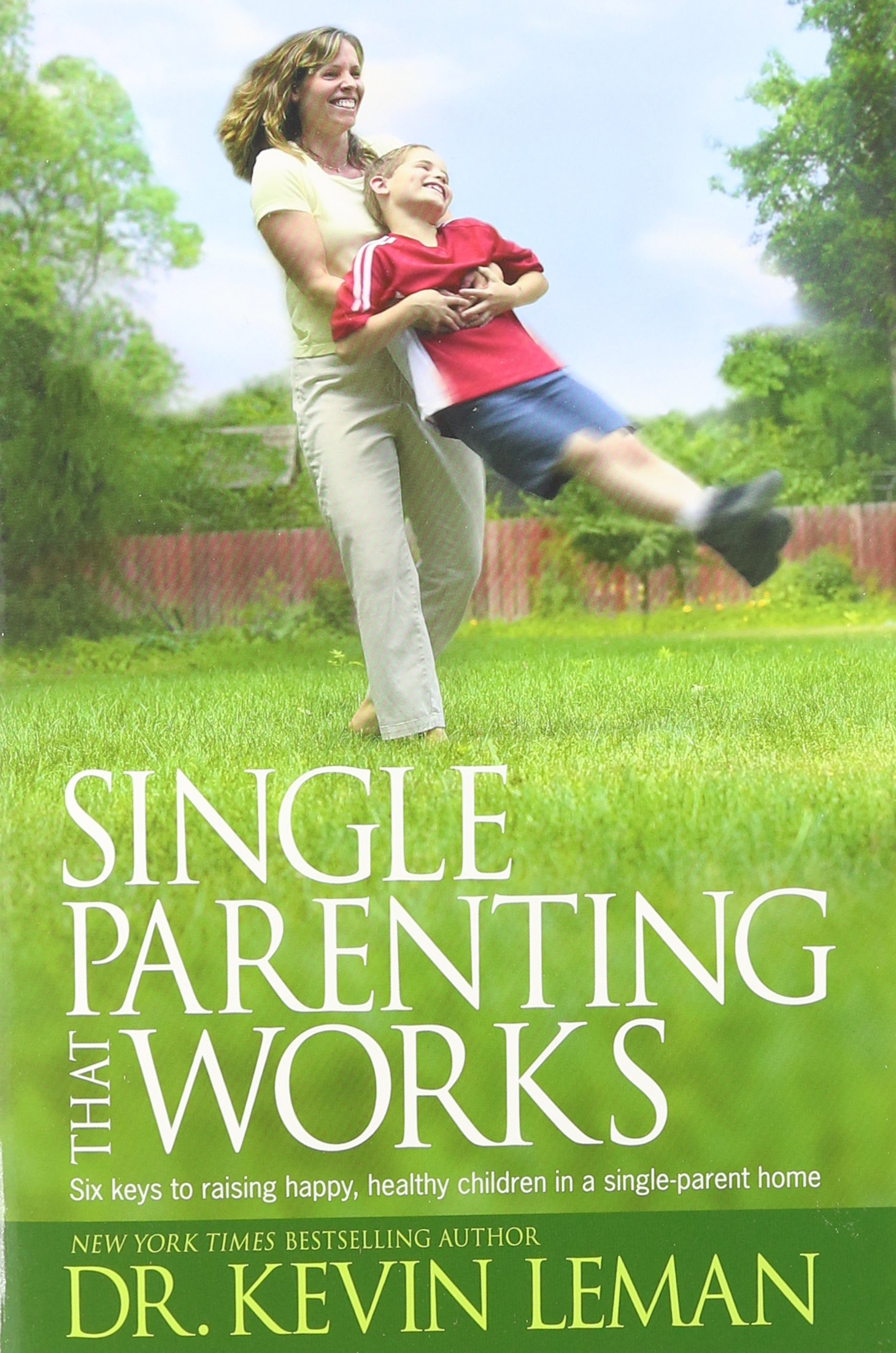 The Key To Raising Happy Child >> Single Parenting That Works Six Keys To Raising Happy Healthy