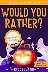 The Kids Laugh Challenge - Would You Rather? Halloween Edition: A Hilarious and Interactive Question Game Book for Boys and Girls Ages 6, 7, 8 , 9, 10, 11 Years Old - Trick or Treat Gift for Kids Kindle Edition