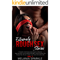 EXTREMELY ROUGH SEX STORIES: Forbidden Adult Erotic Short Stories collection (Age-Gap Wife sharing BDSM FFM MMF Lesbian… book cover
