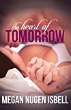 The Heart of Tomorrow (Book Two) (The Tomorrow Series 2)