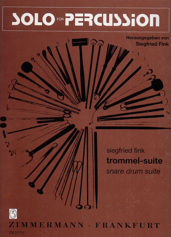 Trommel-Suite. Snare drum suite (Allemand) Partition – 1 avril 1978 Siegfried Fink Musikverlag Zimmermann B00006M0I3 LA9790010217109