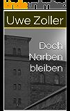 Doch Narben bleiben (German Edition)