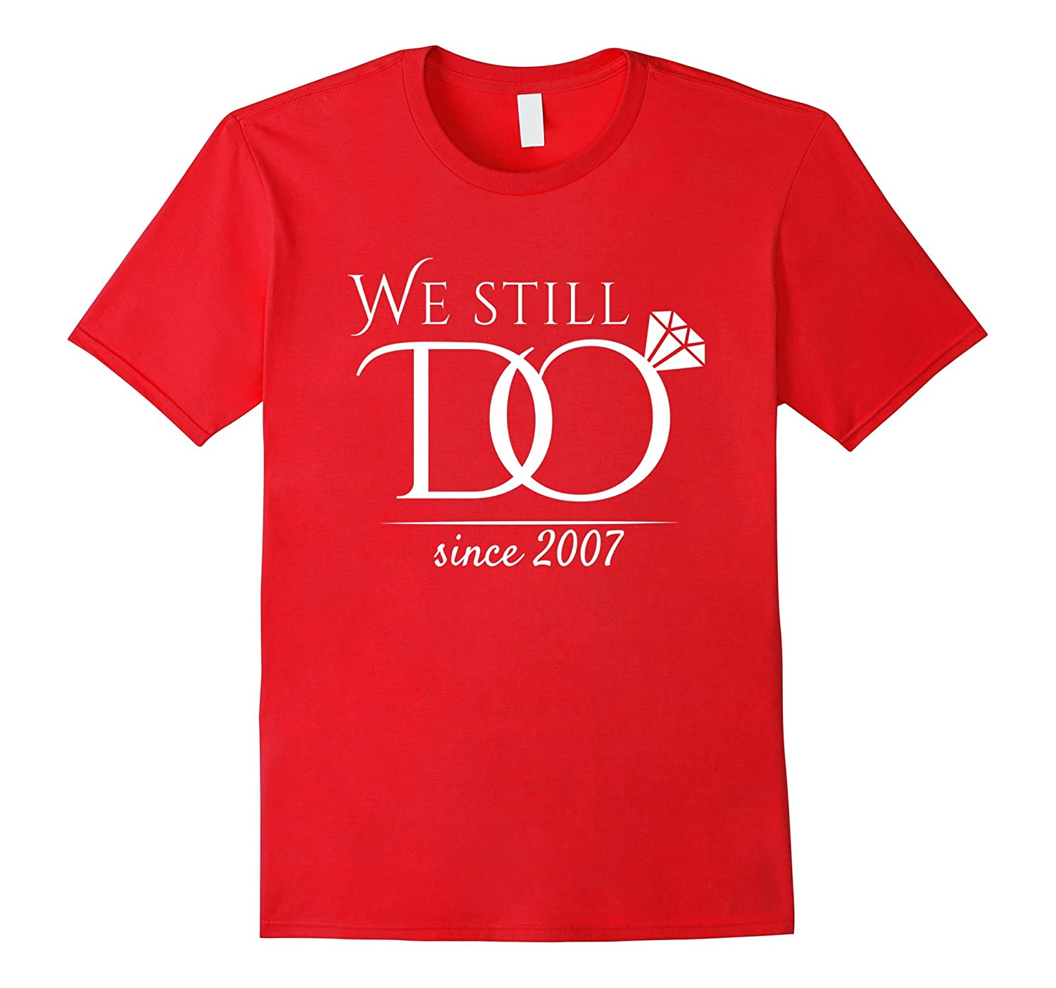 10th Wedding Anniversary T-Shirt Funny For Married In 2007 W-Rose