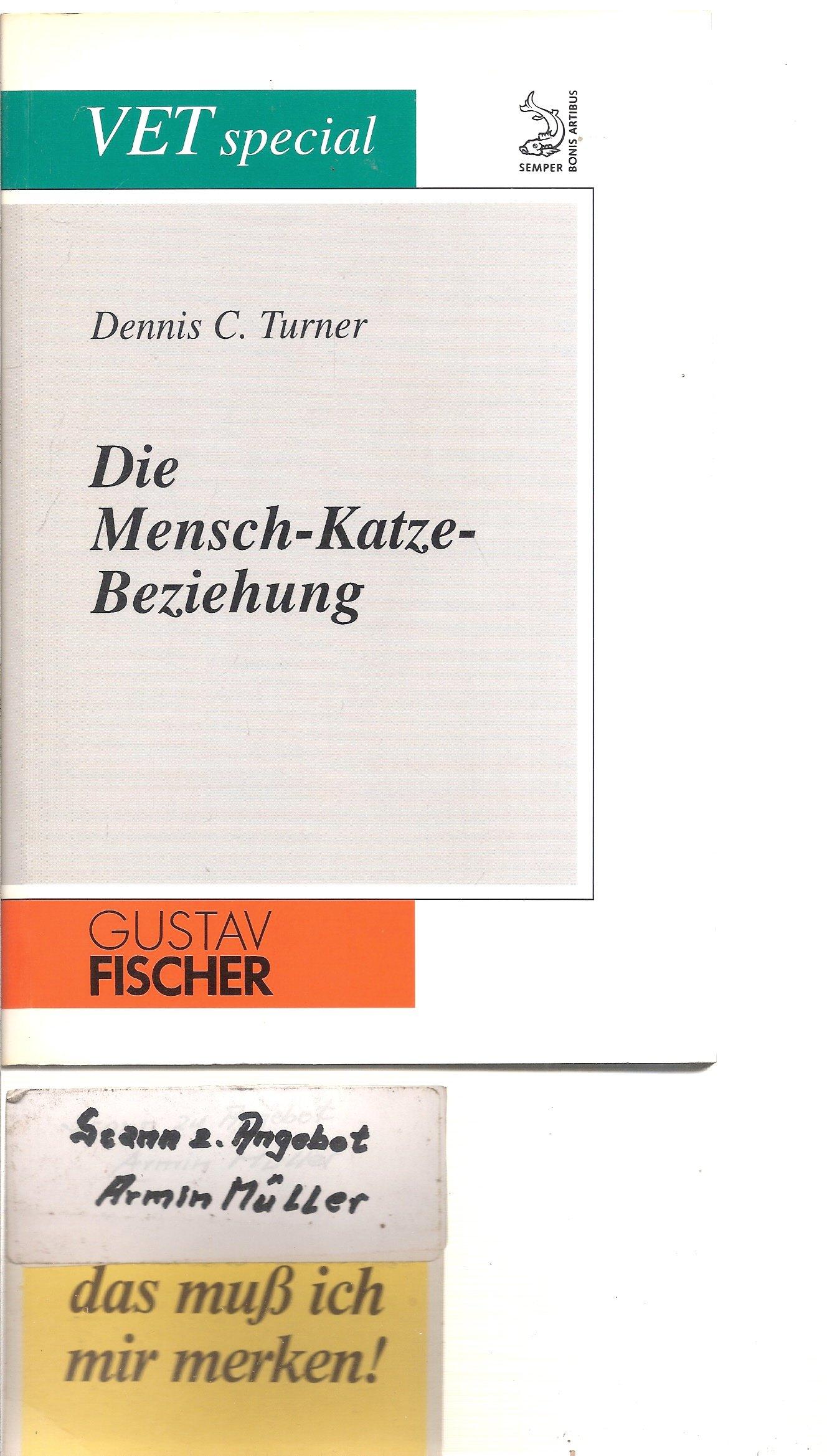 Die Mensch-Katze-Beziehung. Ethologische und psychologische Aspekte Broschiert – 1995 Dennis C. Turner Fischer 3334605280