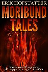 Moribund Tales Kindle Edition