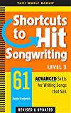 Shortcuts to Hit Songwriting Level Three: 61 Advanced Skills for Writing Songs That Sell (Revised & Updated)