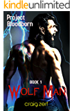 Project Bloodborn - Book 1: WOLF MAN: A werewolf, shapeshifter novel.