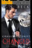 Changed: A Gay Urban Fantasy Novel (Graveyard Shift Book 2)