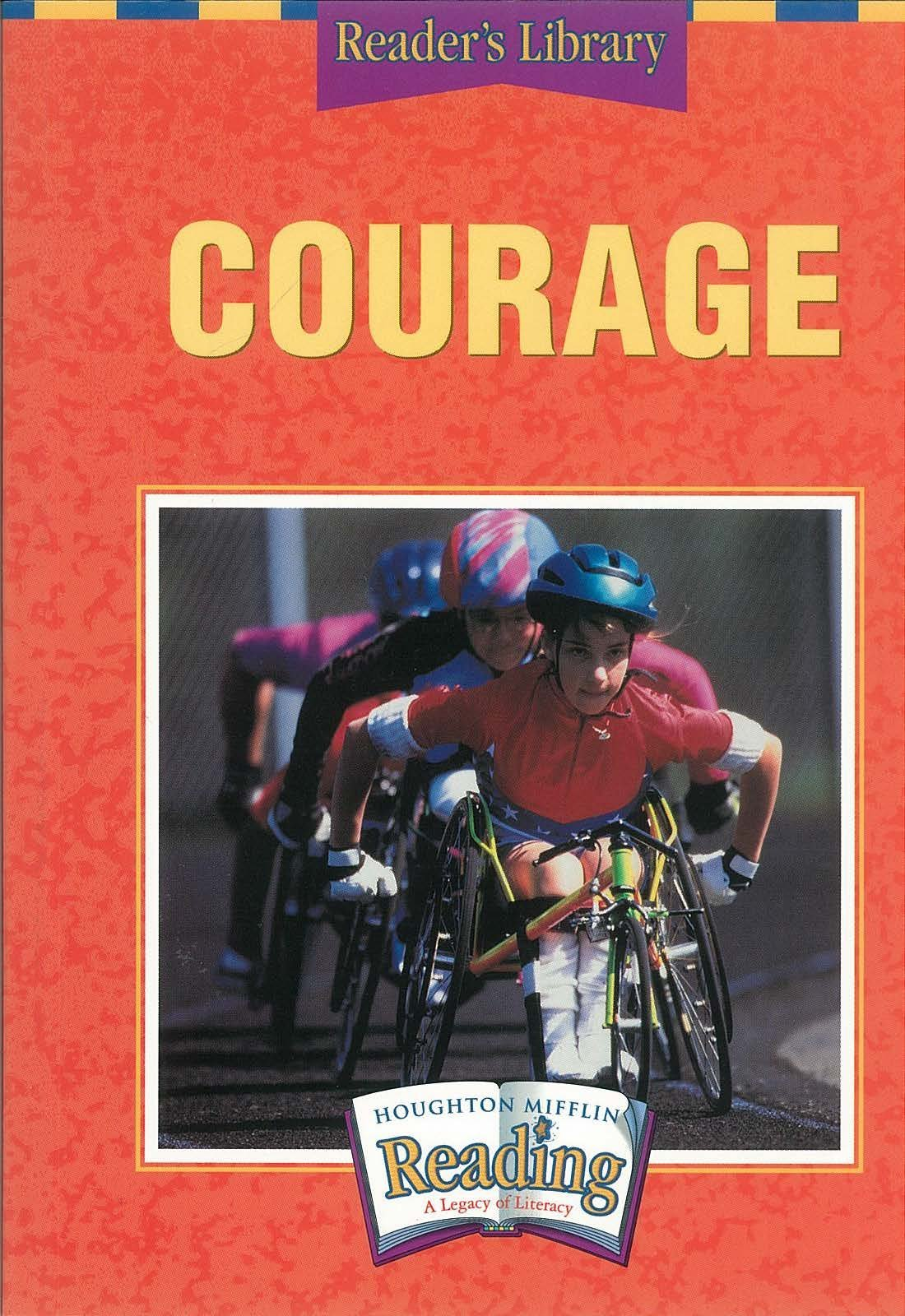 Read Online Houghton Mifflin Reading: The Nation's Choice: Reader's Library Grade 6 Theme 1 - Courage ebook