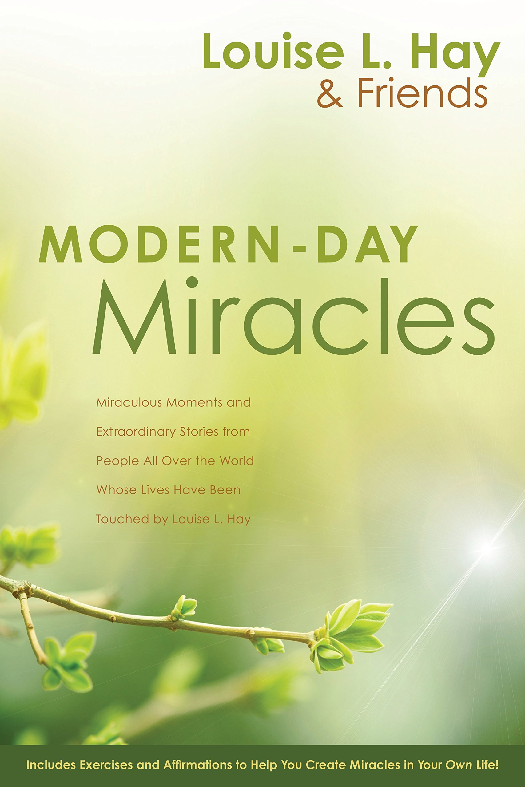 Download Modern-Day Miracles: Miraculous Moments and Extraordinary Stories from People All Over the World Whose Lives Have Been Touched by Louise L. Hay PDF