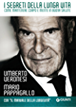 I segreti della lunga vita: Come mantenere corpo e mente in buona salute (Italian Edition)