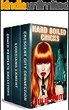 Hard-Boiled Chicks: Three Kickass Female Detectives