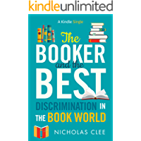 The Booker and The Best: Discrimination in the Book World (Kindle Single)