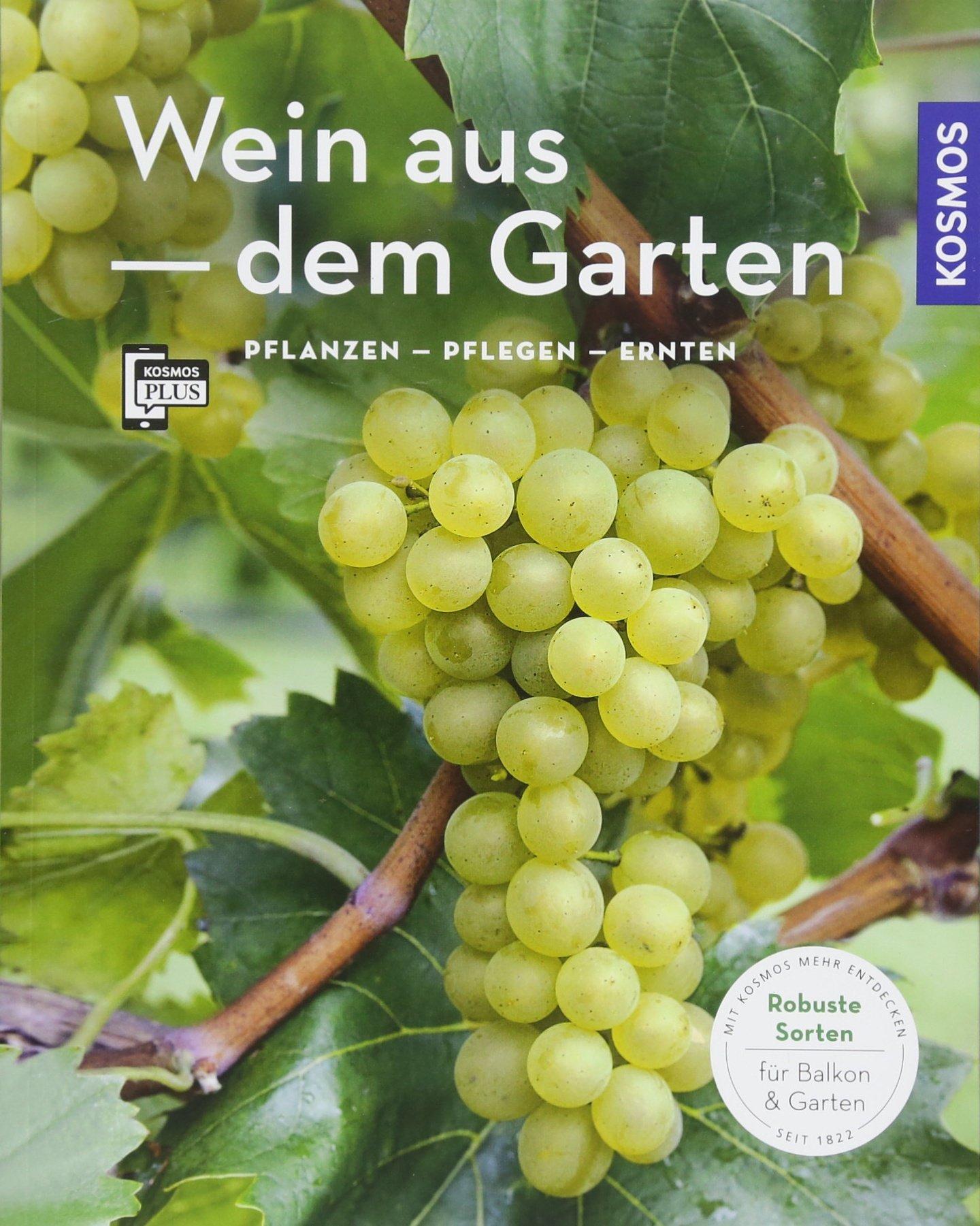 Fabelhaft Wein aus dem Garten Mein Garten : Pflanzen - Pflegen - Ernten @AZ_28