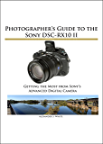Photographer's Guide to the Sony DSC-RX10 II: Getting the Most from Sony's Advanced Digital Camera