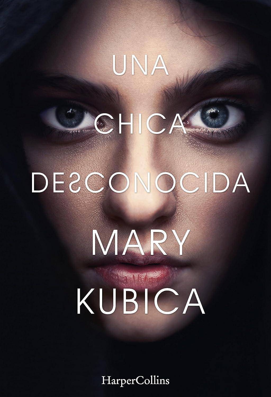 Una chica desconocida (Suspense / Thriller) eBook: Kubica, Mary ...